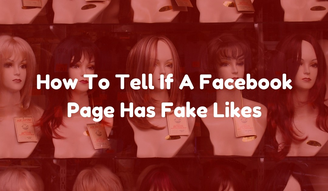 How To Tell If A Facebook Page Has Fake Likes